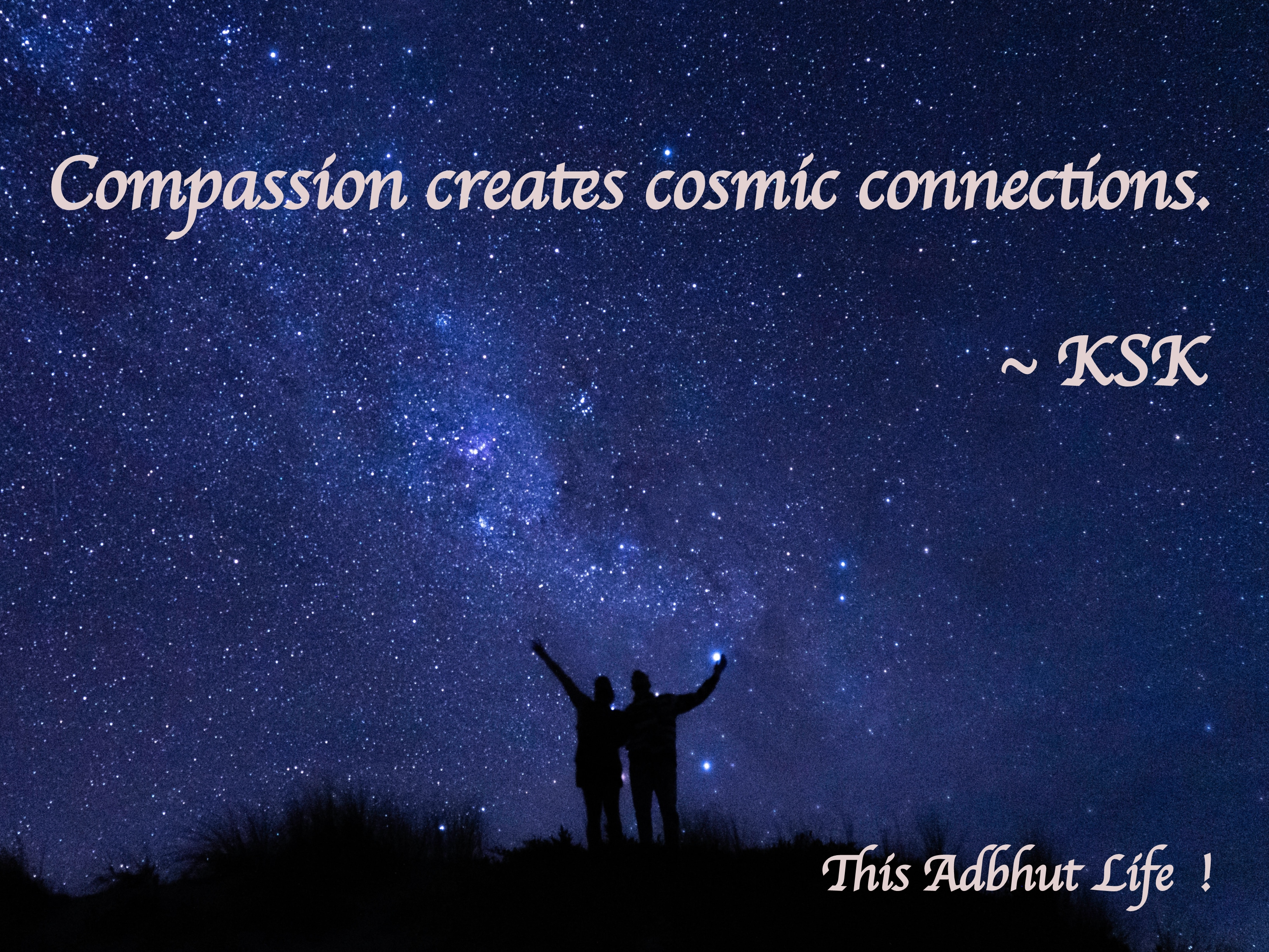 Compassion, cosmic connections